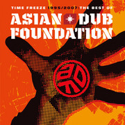 ASIAN DUB FOUNDATIONS / エイジアン・ダブ・ファウンデイション「TIME FREEZE 1995-2007 -THE BEST OF ASIAN DUB FOUNDATION- SPECIAL EDITION」