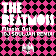 The Beatmoss「Flippin' Out(DJ SOULJAH REMIX)feat. WISE & TARANTULA」