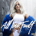 Bebe Rexha / ビービー・レクサ「All Your Fault: Pt. 1」