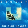 THE BLUE HEARTS / ザ・ブルーハーツ「DUG OUT<アナログ>(初回生産限定)」