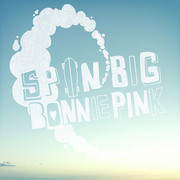 BONNIE PINK / ボニー・ピンク「Spin Big」