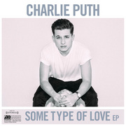 Charlie Puth / チャーリー・プース「Some Type of Love - EP」