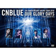 CNBLUE「5th ANNIVERSARY ARENA TOUR 2016 -Our Glory Days- @NIPPONGAISHI HALL BOICE限定盤」