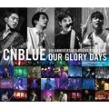 CNBLUE「5th ANNIVERSARY ARENA TOUR 2016 -Our Glory Days- @NIPPONGAISHI HALL 通常盤」