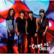 CNBLUE「Come on (初回限定盤)」