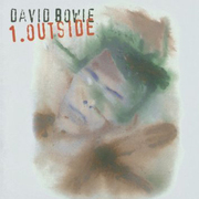 David Bowie / デヴィッド・ボウイ「1. Outside(The Nathan Adler Diaries:A Hyper Cycle) / アウトサイド」