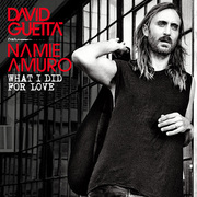 David Guetta / デヴィッド・ゲッタ「What I Did for Love(feat. Namie Amuro)」