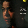 Della Reese / デラ・リース「What Do You Know About Love? / ホワット・ドゥ・ユー・ノウ・アバウト・ラヴ<SHM-CD>」