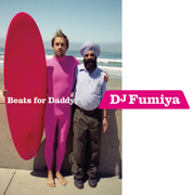 DJ FUMIYA「Beats for Daddy」