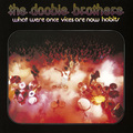 The Doobie Brothers / ドゥービー・ブラザーズ「WHAT WERE ONCE VICES ARE NOW HABITS 〈SACD/Hybrid 2016 remastered〉 / ドゥービー天国<SACD/ハイブリッド 2016リマスター>」