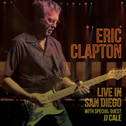 Eric Clapton / エリック・クラプトン「Live in San Diego(with Special Guest JJ Cale) / ライヴ・イン・サン・ディエゴ with スペシャル・ゲスト J.J.ケイル」