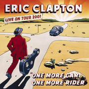 Eric Clapton / エリック・クラプトン「ONE MORE CAR,ONE MORE RIDER / ワン・モア・カー、ワン・モア・ライダー~ベスト・ライヴ」