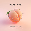 From First To Last / フロム・ファースト・トゥ・ラスト「Make War / メイク・ウォー」