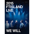 「2015 FTISLAND LIVE [WE WILL]」