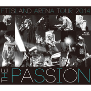 FTISLAND「ARENA TOUR 2014 -The Passion-(Blu-ray)」