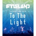 "FTISLAND「AUTUMN TOUR 2014 ""To The Light""(Blu-ray)」"