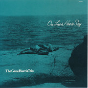 Gene Harris Trio / ジーン・ハリス「Our Love Is Here To Stay / アワ・ラヴ・イズ・ヒア・トゥ・ステイ<SHM-CD> 」