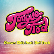 GROWN KIDS / グロウン・キッズ「Tongue Tied(feat. Def Tech)」