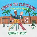 GROWN KIDS / グロウン・キッズ「KINGS OF THE PLAYGROUND」