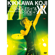 "吉川晃司「KIKKAWA KOJI 30th Anniversary Live ""SINGLES+""& Birthday Night ""B-SIDE+""【3DAYS武道館】(DVD)」"