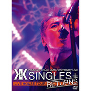 "吉川晃司「KIKKAWA KOJI 30th Anniversary Live ""SINGLES+ RETURNS""(DVD)」"