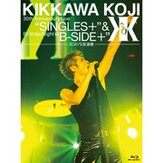 "吉川晃司「KIKKAWA KOJI 30th Anniversary Live ""SINGLES+""& Birthday Night ""B-SIDE+""【3DAYS武道館】(Blu-ray)」"