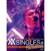 "吉川晃司「KIKKAWA KOJI 30th Anniversary Live ""SINGLES+ RETURNS""(Blu-ray)」"