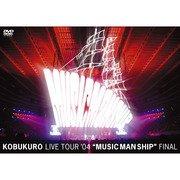"LIVE TOUR '04""MUSIC MAN SHIP""FINAL"