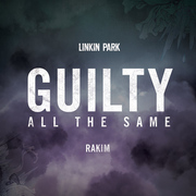 LINKIN PARK / リンキン・パーク「Guilty All the Same(feat. Rakim)」