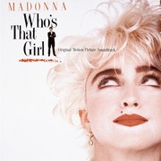 Madonna / マドンナ「WHO'S THAT GIRL ORIGINAL MOTION PICTURE SOUNDTRACK / フーズ・ザット・ガール(オリジナル・サウンドトラック)」