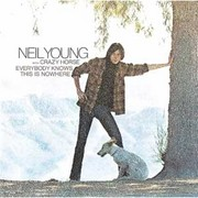 Neil Young / ニール・ヤング「EVERYBODY KNOWS THIS IS NOWHERE / ニール・ヤング・ウィズ・クレイジー・ホース<リマスター>」