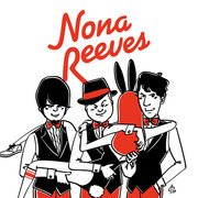 NONA REEVES / ノーナ・リーヴス