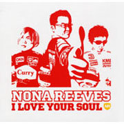 NONA REEVES / ノーナ・リーヴス「I LOVE YOUR SOUL」