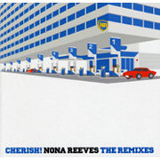 NONA REEVES / ノーナ・リーヴス「CHERISH! NONA REEVES THE REMIXES」