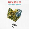 NONA REEVES / ノーナ・リーヴス「POP'N SOUL 20~The Very Best of NONA REEVES【通常盤】」