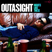 OUTASIGHT / アウタサイト「NIGHTS LIKE THESE 【輸入盤】」