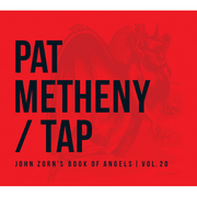 Pat Metheny / パット・メセニー「Tap: John Zorn's Book of Angels, Vol. 20 / タップ」