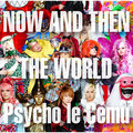 Psycho le Cemu / サイコ・ル・シェイム「NOW AND THEN ~THE WORLD~(初回生産限定特典付)」