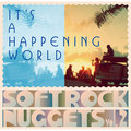 Warner Soft Rock Nuggets(V.A.) / ワーナー・ソフト・ロック・ナゲッツ(V.A.)「It's A Happening World - Soft Rock Nuggets Vol. 2 / イッツ・ア・ハプニング・ワールド~ソフト・ロック・ナゲッツ VOL. 2」