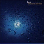 Steve Reich / スティーヴ・ライヒ「Reich Exclusive Selection / ライヒ:ベスト」