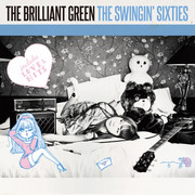 the brilliant green「THE SWINGIN' SIXTIES」