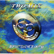 TWO∞MIX「BPMDANCE UNLIMITED2」