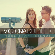 Victoria Duffield / ヴィクトリア・ダフィールド「More Than Friends」
