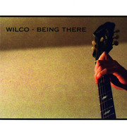 WILCO / ウィルコ「BEING THERE / ビーイング・ゼア」