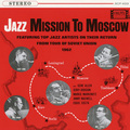 Zoot SIms, Phil Woods, Bill Crow, Willie Dennis, Mel Lewis / ズート・シムズ&フィル・ウッズ「Jazz Mission To Moscow / ジャズ・ミッション・トゥ・モスコー<SHM-CD>」