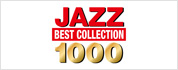 「JAZZ BEST COLLECTION 1000」サイトへ