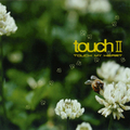 「touch II」