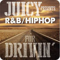 「JUICY presents  R&B HIP HOP for Drivin'」