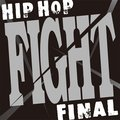 「Hip Hop: The Evolution (International Version) / HIP HOP 'FIGHT' FINAL」
