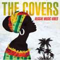 「THE COVERS - REGGAE MUSIC VIBES -」